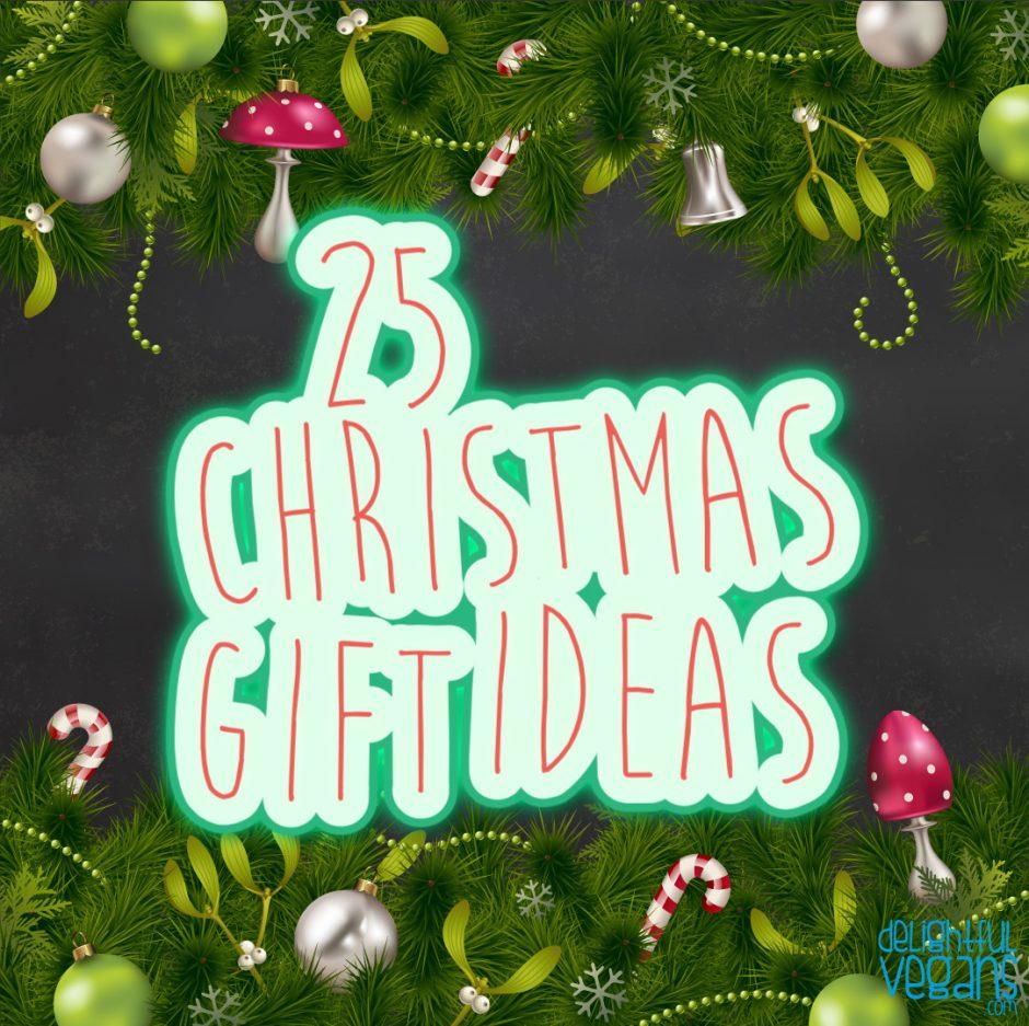25 Christmas Gift Ideas! - Delightful Vegans